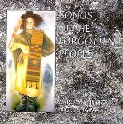 Songs Of The Forgotten People by Carolyn Hillyer & Nigel Shaw