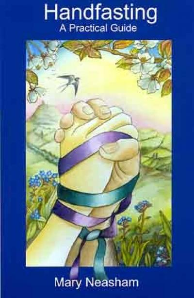 Handfasting: A Practical Guide by Mary Neasham