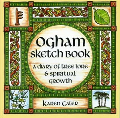 Ogham Sketch Book A Diary of Tree Lore & Spiritual Growth