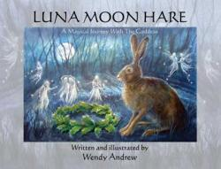 Luna Moon Hare: Magical Journey With The Goddess