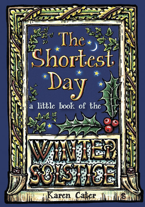 The Shortest Day by Karen Cater