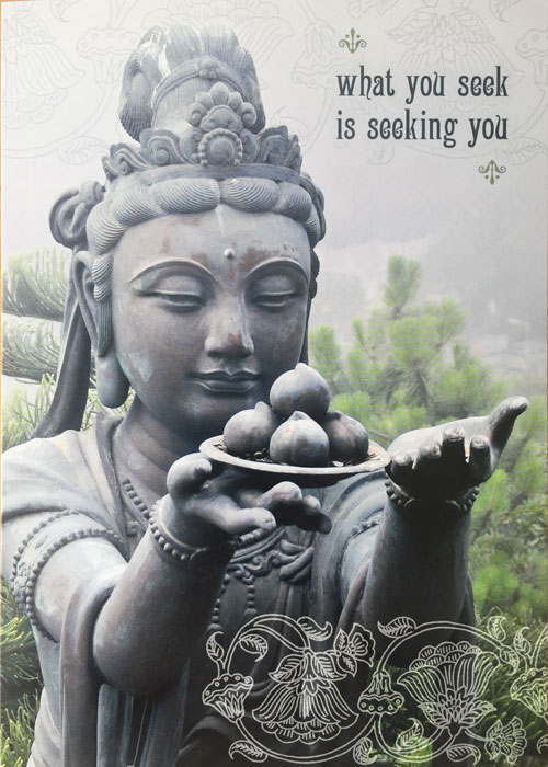 What You Seek Is Seeking You