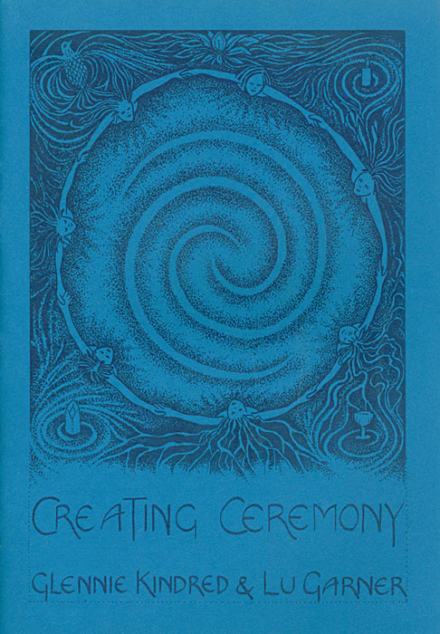 Creating Ceremony by Glennie Kindred and Lu Garner