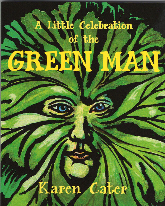 A Little Celebration of the Green Man by Karen Cater