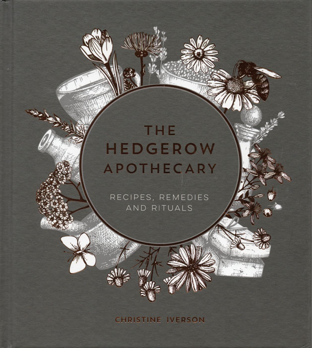 The Hedgerow Apothecary by Christine Iverson