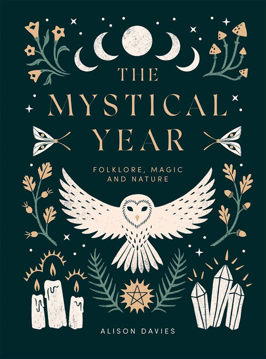The Mystical Year: Folklore, Magic & Nature by Alison Davies